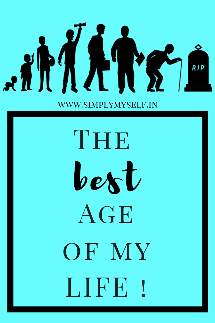 The best age of my life